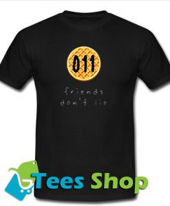 011 Friends Don't Lie T Shirt