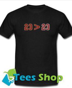 23 more than 23 Tshirt