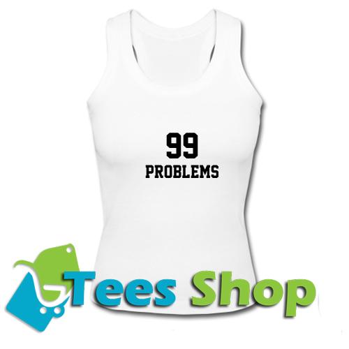 99 Problems Tank Top