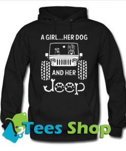 A Girl A Dog And Her Jeep Hoodie