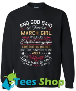 And God said let there be March girl Sweatshirt