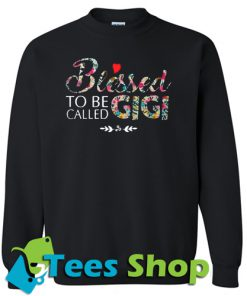 Beessed to be called gigi Sweatshirt
