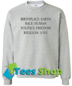 Birthplace Earth race human Sweatshirt