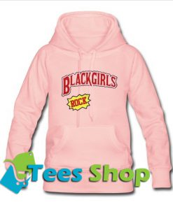 Buy Black Girls Rock Hoodie