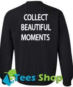 Collect Beautiful Moments Sweatshirt Back