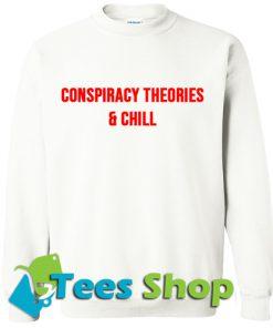 Conspiracy Theories and Chill Sweatshirt