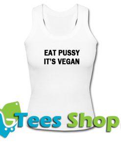 Eat Pussy It's Vegan Tank top