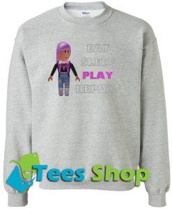 Eat Sleep Play Roblox Repeat Sweatshirt