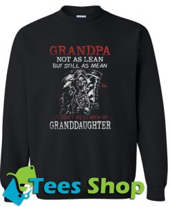 Grandpa not as lean but still Sweatshirt