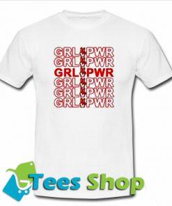 Grl pwr T shirt