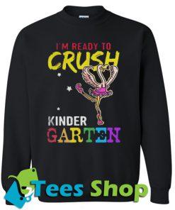 I'm Ready To Crush Kindergarten Flamingo Sweatshirt