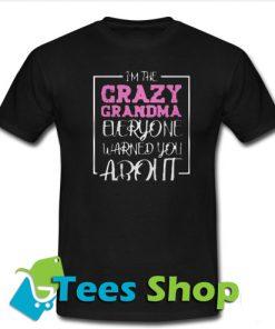 I'm the crazy grandma T-Shirt