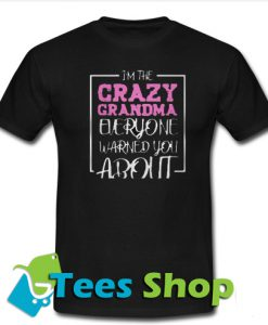 I'm the crazy grandma T-Shirt