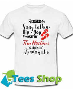 Kinda girl Tim Hortons T-Shirt