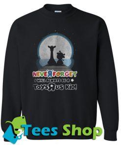 Never Forget I Will Always Sweatshirt