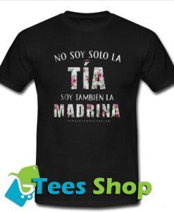 No Soy Solo La Tia Soy Tambien La Madrina T-Shirt