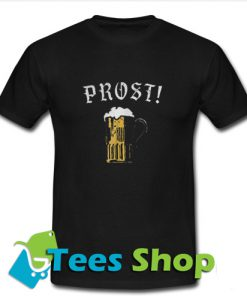 Prost Oktoberfest Beer T-Shirt