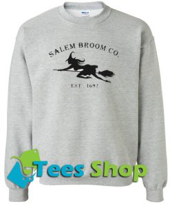 Salem Broom Co Est 1692 Sweatshirt