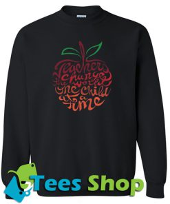 Teacher Change Sweatshirt