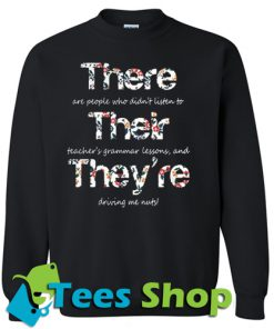 There Their They're Driving Me Nuts Sweatshirt