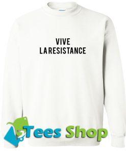 Vive La Resistance Sweatshirt
