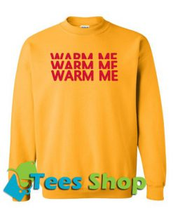 Warm Me Sweatshirt