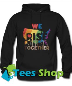 We Rise Together Hoodie