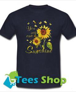 You Are My Sunshine Sun-flower T-shirt