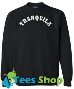 tranquila Sweatshirt - Tees Shop
