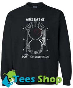 what part of don't you understand Sweatshirt