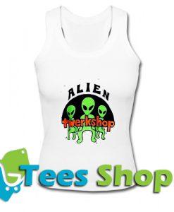 Alien Twerkshop Tank TopAlien Twerkshop Tank Top