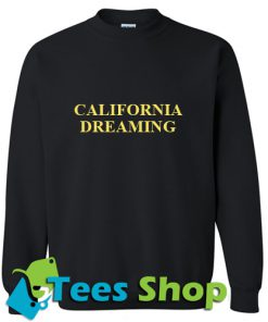 California Dreaming Sweatshirt