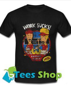 Work Sucks T Shirt