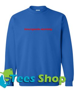 Bourgeois Society Sweatshirt