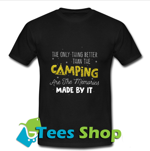 Camping Are The Nmemories T Shirt