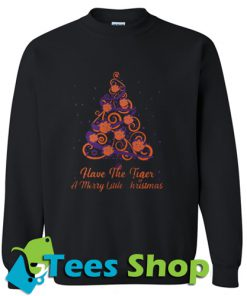 Clemson Tiger Have The Tiger A Merry Little Christmas Sweatshirt