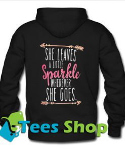 She leaves a little sparkle wherever she goes Hoodie back