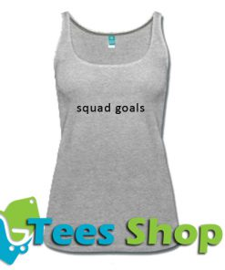 Squad Goals Tank Top