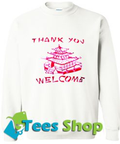 Thank you welcome sweatshirt
