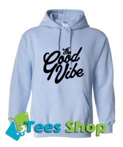 The Good Vibe Hoodie