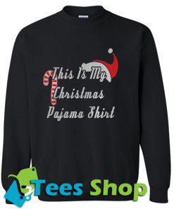 This Is My Christmas PajamaSweatshirt