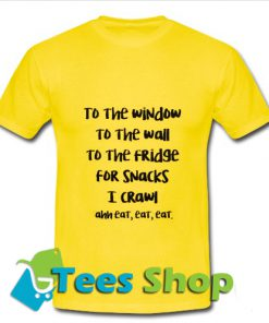 Top To The Window To The Wall T-Shirt