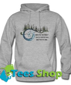 And Into The Forest Hoodie