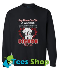 Any woman can be a mother Sweatshirt