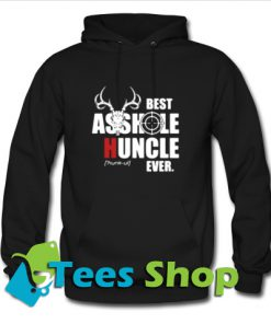 Best asshole huncle ever Hoodie