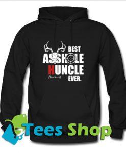 Best asshole huncle ever Hoodie