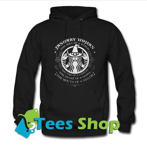 509ad17a January-woman-the-soul-of-a-witch-Starbucks-Hoodie.jpg