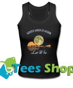 Whisper Words Of Wisddom Tank Top