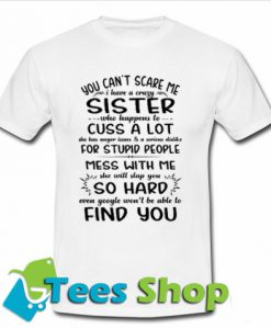 YOU CAN'T SCARE ME I HAVE T Shirt
