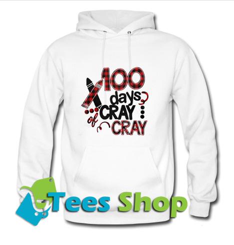 100 days cray cray plaid Hoodie_SM1
